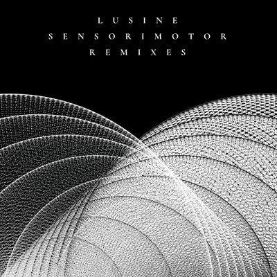Lusine - Sensorimotor Remixes Ghostly International :: GI-307