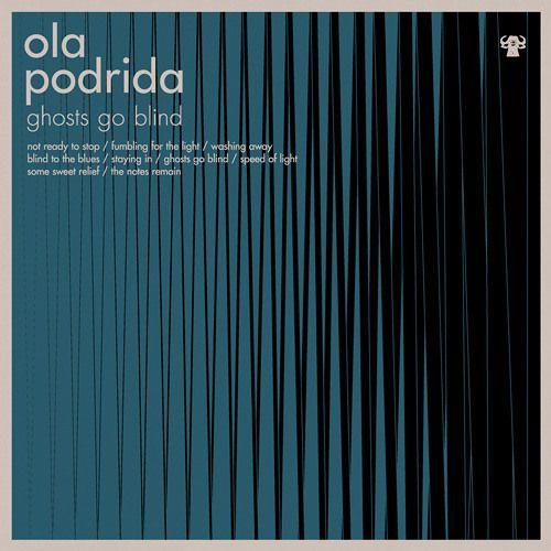 Ola Podrida- Ghosts Go Blind  remix of