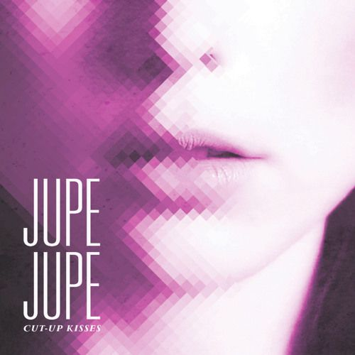 Jupe Jupe- Cut-Up Kisses remix of